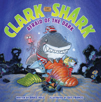 Clark the Shark Afraid of the Dark Cover