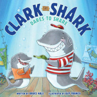 Clark the Shark Dares To Share Cover