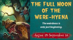 Full Moon of the Were-Hyena